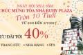 Nhiều ưu đãi tới 40% dịp tòa nhà RUBY PLAZA 10 tuổi
