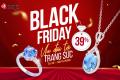 Deal sốc dịp Black Friday từ DOJI: Ưu đãi tới 39% trang sức